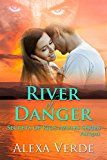 Free Kindle Book -   River of Danger (Secrets of Rios Azules, Prequel)