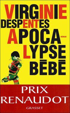 Apocalypse bébé, un roman de Virginie Despentes  Détails sur https://meslectures.wordpress.com/2015/12/23/apocalypse-bebe-virginie-despentes/