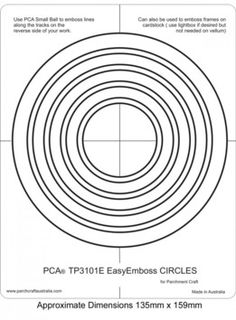 PCA EASY EMBOSSING TEMPLATE - 3101E CIRCLES  PCA Easy Embossing Template Circles. Using PCA small ball tool to emboss simply place the parchment over the templates and follow the frame lines. PCA recommend lubricating the parchment with a tumble dryer sheet before embossing.