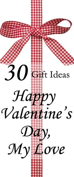 30 Happy Valentine's Day, My Love- Gift Ideas