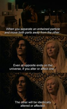 Only Lovers Left Alive {Quantum Entanglement Theory} Cinema Quotes, Film Quotes, Physics Quotes, Alive Quotes, Fresh Movie, Only Lovers Left Alive, Quantum Entanglement, Famous Movie Quotes, Tilda Swinton