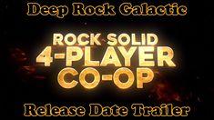 Deep Rock Galactic - Release Date Trailer - 4K 60fps