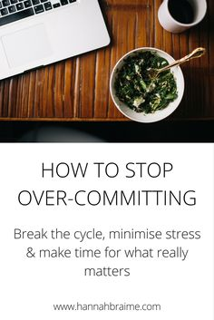 Do you struggle with over-committing? Click through to read more about breaking the cycle, minimising stress and creating time for what really matters