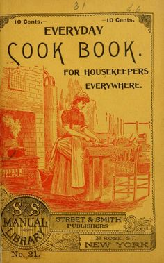 """""""Everyday Cook Book"""" Published By Street & Smith Old Recipes, Vintage Recipes, Cookbook Recipes, Real Food Recipes, Recipies, Helper Chart, Frugal Meals, Frugal Recipes, Mary Recipe"""