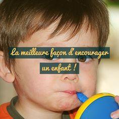 La meilleure façon d'encourager un enfant est... de décrire avec des mots ce que vous observez sans juger.