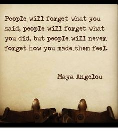 Wisdom from Maya Angelou.