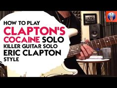 How to Play Clapton's Cocaine Solo - Killer Guitar Solo Eric Clapton Style - YouTube