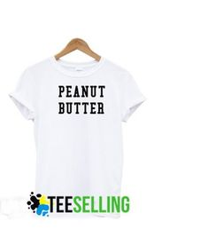 Peanut Butter T-shirt Adult Unisex For men and women Price: 15.50 #tshirt Cute Graphic Tees, Graphic Shirts, Cheating Men, Men And Women, Workout Shirts, Peanut Butter, How To Look Better, Unisex, Hoodies