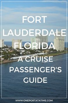 "Cruising from Fort Lauderdale (Port Everglades)? Check out our guide about how to make the most of your pre or post-cruise stay. The guide includes attractions, tours/excursions, cruise parking, transportation options, and hotels with ""stay and cruise"" parking packages. #cruiseport #cruiseguide #fortlauderdale #florida"