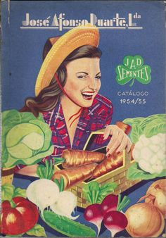 Portuguese seeds catalog - José Afonso Duarte, Lda. (1954) Vintage Advertisements, Vintage Ads, Vintage Images, Posters Vintage, Vintage Postcards, Old Scool, Old Pub, Seed Catalogs, Decoupage Vintage