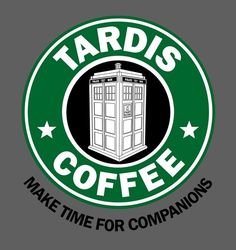 Who needs Starbucks when you can have Tardis Coffee? :P