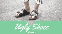 La Señorita Pupila: Ugly shoes: Se abre debate.