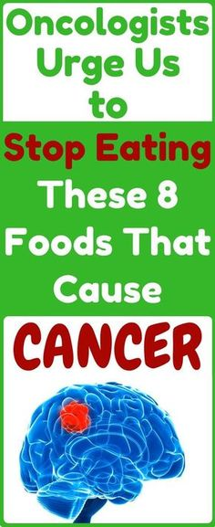 Oncologists Urge You To Stop Eating These 8 Foods That Cause Cancer!!! - Way to Steal Healthy