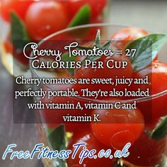 Cherry tomatoes pack just 27 calories per cup and are a sweet, juicy, portable vegetable. They're also loaded with vitamin A, vitamin C and vitamin K.  http://www.pinterest.com/freefitnesstips/