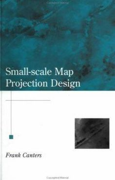 Small scale map projection design / Frank Canters. London [etc.] : Taylor  Francis, 2001. he use of computers in cartography has made it a lot easier for map makers to transform data from one map projection to another and experiment with alternative representations of geographical data. Yet this has also created new challenges and opportunities for map projection scientists. Small Scale Map Projection Design focuses on numerical map projection research, and is written from the perspective…