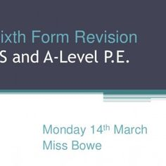 Sixth Form RevisionAS and A-Level P.E. Monday 14th March Miss Bowe   Objectives Starter - Taboo Recap the conduction system of the heart Complete an exam. http://slidehot.com/resources/cardiac-control-centre.15167/