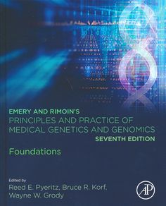 """""""Emery and Rimoin's principles and practice of medical genetics and genomics : Foundations : Seventh edition"""" / edited by Reed E. Pyeritz, Bruce R. Korf, Wayne W. Canfield Ohio, Ohio Usa, Physiology, Genetics, Anatomy, Foundation, Medicine, Books, London"""