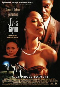 Eve's Bayou (1997) - Written and Directed by Kasi Lemmons. Starring - Samuel L Jackson, Lynn Whitfield, Debbi Morgan, Jurnee Smollet, Meagan Good, and Lisa Nicole Carson.