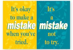 """MISTAKE Poster - Give the students the confidence to learn from their mistakes with this poster.  It's okay to make a mistake when you've tried. It's a mistake not to try.  13 .5"""" x 19"""""""