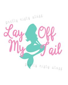 A personal favorite from my Etsy shop https://www.etsy.com/listing/276051286/lay-off-my-tail-decal-mermaid-decal-car