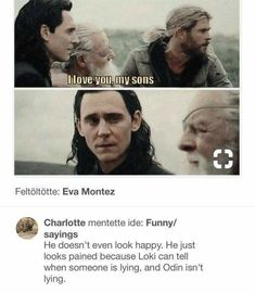 ":( ""I Loki of Asgard, god of mischief..son of Odin..."""