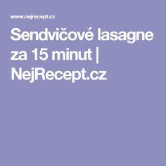 Sendvičové lasagne za 15 minut | NejRecept.cz Mozzarella, Lasagna