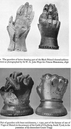 Gauntlets. One of which was owned by the Edward, The Black Prince.