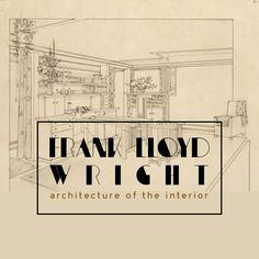 Frank Lloyd Wright: Architecture of the Interior travelling exhibit. McKinley Presidential Library & Museum, Canton, OH  March 2, 2018 – April 29, 2018