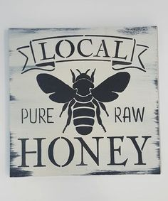 Look what I found on #zulily! 'Local Honey' Wall Sign #zulilyfinds