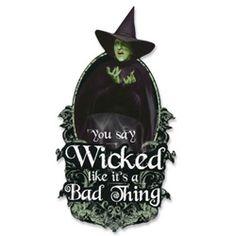 Wicked Witch, Wizard of Oz