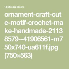 ornament-craft-cute-motif-crochet-make-handmade-21138579--41906561-m750x740-ua611f.jpg (750×563)