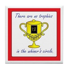 There are no trophies in the whiner's circle. Find this unique and comical design on caps, cups, tees. tanks, totes, hoodies, mugs, magnets, stickers, notecards, and more - only at CafePress.