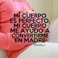 Mi cuerpo es perfecto porque me ayudó a convertirme en madre