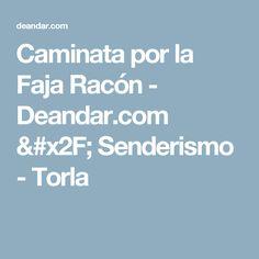 Caminata por la Faja Racón - Deandar.com / Senderismo - Torla Aragon, Maps, Interesting Facts, Trekking, Drive Way