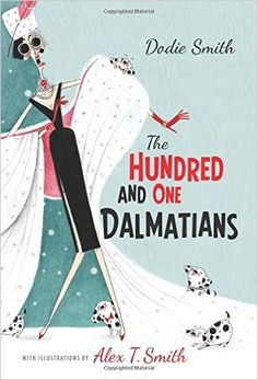 The One Hundred and One Dalmatians Special Gift Edition: Amazon.it: Dodie Smith, Alex T. Smith: Libri in altre lingue