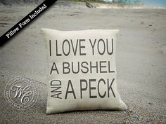 I Love You a Bushel and a Peck Burlap Pillow on Etsy, $39.72 CAD