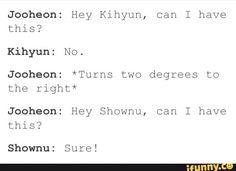 Jooheon is me Kihyun is Mom Shownu is dad