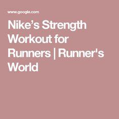 Nike's Strength Workout for Runners | Runner's World