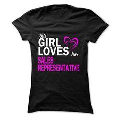 This girl loves her SALES REPRESENTATIVE T Shirt, Hoodie, Sweatshirt