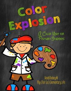 Color Explosion: A Color Unit For Primary Grades from My Not So Elementary Life on TeachersNotebook.com (33 pages)
