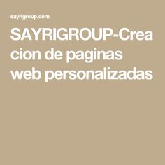 SAYRIGROUP-Creacion de paginas web personalizadas