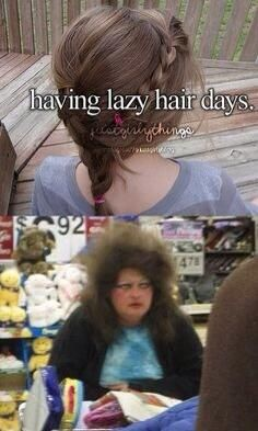 Just to say that no one has hair like that on lazy hair days