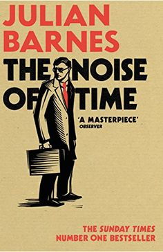 The Noise of Time by [Barnes, Julian]