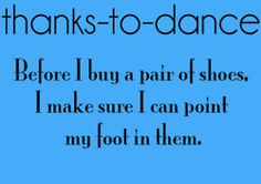 No, I make sure I can stand on my toes before I buy a pair of shoes.
