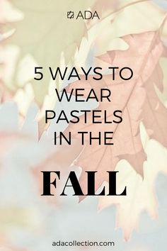 5 ways to wear pastels in the fall    Fashion tips   Style   Outfits    Ada belts   Pastel tones   adacollection.com