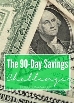 Want to jump-start your savings plan? Take this 90-day savings challenge and get your finances in order. It won't be easy, but nothing worth-while ever is.