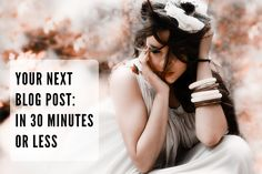 Blogging in 30 minutes (or less)