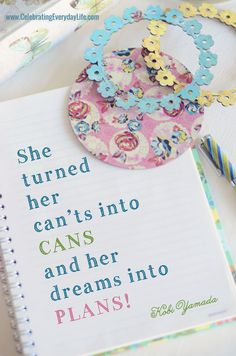 Can'ts into Cans and Dreams into Plans {Encouraging Quote} from Celebrating Everyday Life blog