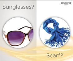 Sunglasses or Scarf? What's your style during summer? #Omorfee #BeExotic