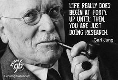 "Carl Jung  |  ""Life really does begin at forty"" quote (poster by Growing Bolder)."